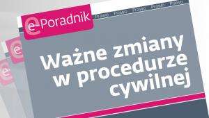 Wane zmiany w procedurze cywilnej