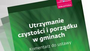 Utrzymanie czystoci i porzdku w gminach. Komentarz do ustawy
