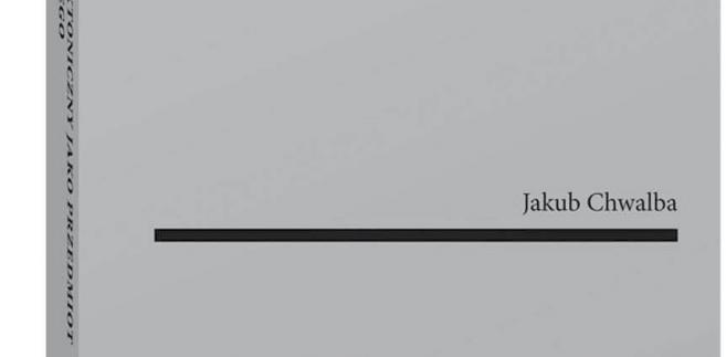 """""""Utwór architektoniczny jako przedmiot prawa autorskiego"""" J. Chwalba, Wolters Kluwer, Warszawa 2018"""