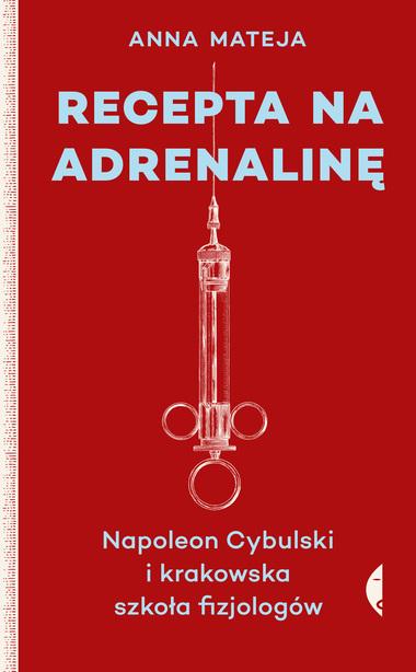 """Anna Mateja """"Recepta na adrenalinę"""", Wydawnictwo Czarne"""