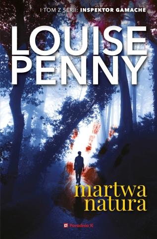 """Louise Penny """"Martwa natura"""", wydawnictwo Poradnia K"""