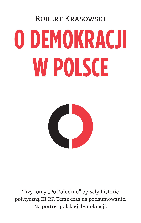 """Robert Krasowski """"O demokracji w Polsce"""", Wydawnictwo Czerwone i Czarne"""