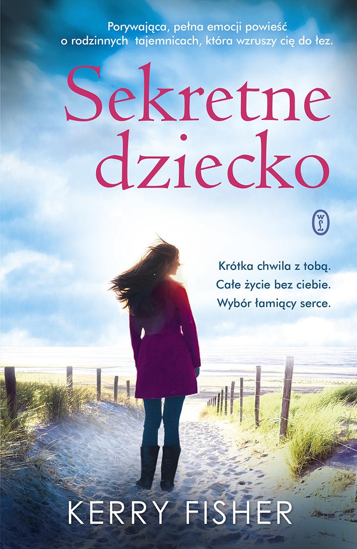 """Kerry Fisher """"Sekretne dziecko"""", Wydawnictwo Literackie"""