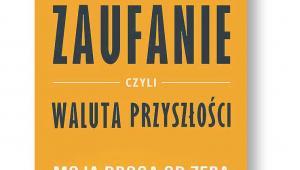 """Michał Szafrański """"Zaufanie, czyli waluta przyszłości. Moja droga od zera do siedmiu milionów z bloga"""" Grupa Wydawnicza Relacja, Warszawa 2018"""