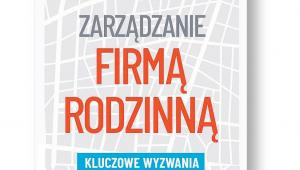 """Krzysztof Safin, Izabela Koładkiewicz (red.) """"Zarządzanie firmą rodzinną. Kluczowe wyzwania"""" Poltext, Warszawa 2019"""
