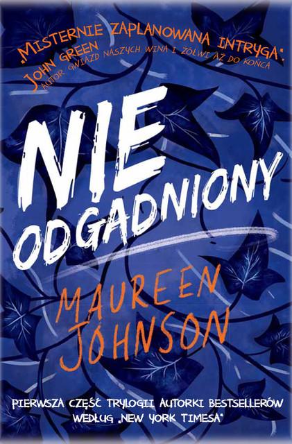 """Maureen Johnson """"Nieodgadniony"""" - wydawnictwo Poradnia K"""