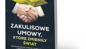 """Jacques Peretti, """"Zakulisowe umowy, które zmieniły świat"""", tłum. Bożena Jóźwiak, Rebis, Poznań 2019"""